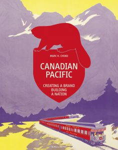 New book: Canadian Pacific: Creating a Brand, Building a Nation