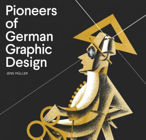 "New Book ""Pioneers of German Graphic Design"" by Jens Müller"